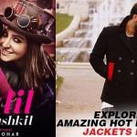 Ae Dil Hai Mushkil: Explore The Amazing Hot New Winter Jackets Looks!!